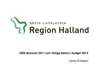 HSS ekonomi 2011 och viktiga datum i budget 2013