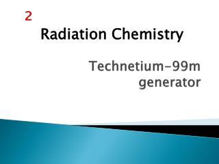 Technetium-99m    generator