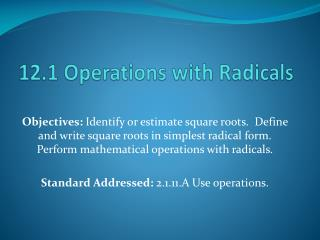 12.1 Operations with Radicals