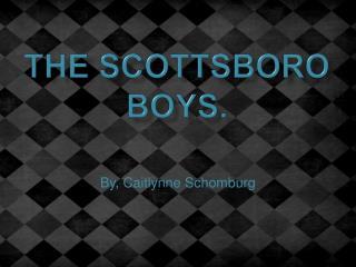 The Scottsboro Boys.