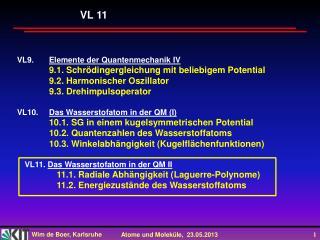 VL9. Elemente der Quantenmechanik IV 9.1.  Schrödingergleichung  mit beliebigem Potential