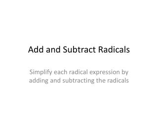 Add and Subtract Radicals