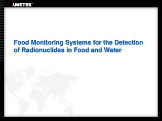 Food Monitoring Systems for the Detection of Radionuclides in Food and Water