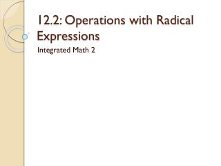 12.2: Operations with Radical Expressions