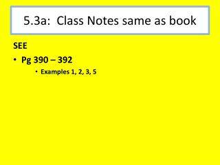 5.3a:  Class Notes same as book