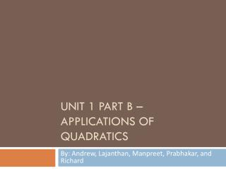 Unit 1 Part B – Applications of Quadratics