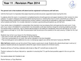The general rule is that students will attend and be registered in all lessons until half term.