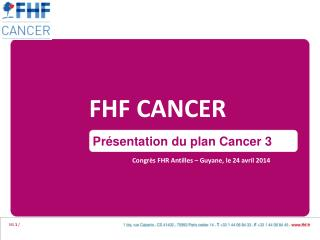 FHF  CANCER Congr�s FHR Antilles � Guyane, le 24 avril 2014
