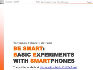 BE SMART : B asic  E xperiments with  Smart phones
