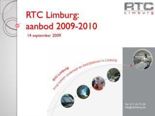 RTC Limburg:  aanbod 2009-2010