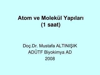 Atom ve Molek l Yapilari 1 saat