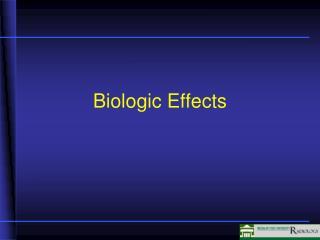 Biologic Effects