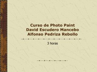 Curso de Photo Paint David Escudero Mancebo Alfonso Pedriza Rebollo