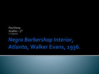 Negro Barbershop Interior, Atlanta,  Walker Evans, 1936.
