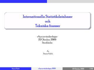 rAps  användardagar  22 Oktober, 2009 Stockholm