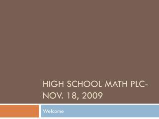 High School Math PLC-Nov. 18, 2009