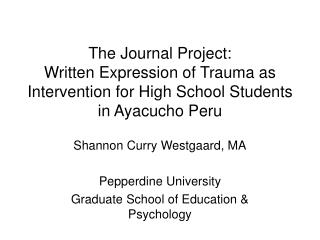 The Journal Project:  Written Expression of Trauma as Intervention for High School Students in Ayacucho Peru