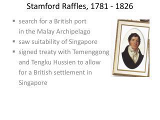 Stamford Raffles, 1781 - 1826