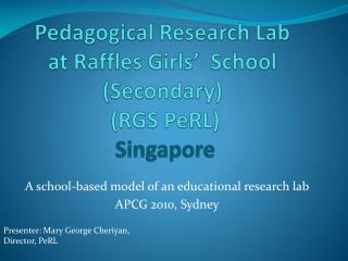 Pedagogical Research Lab  at Raffles Girls'  School (Secondary)   (RGS PeRL) Singapore