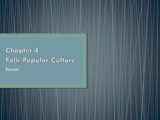 Chapter  4 Folk/Popular Culture