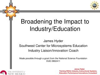 Broadening the Impact to Industry/Education