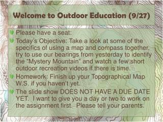 Welcome to Outdoor Education ( 9/27)
