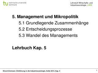5. Management und Mikropolitik 5.1 Grundlegende Zusammenhänge 5.2 Entscheidungsprozesse