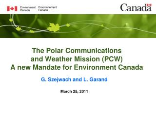 The Polar Communications  and Weather Mission (PCW)  A new Mandate for Environment Canada