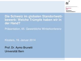 Die Schweiz im globalen Standortwett- bewerb : Welche Trümpfe haben wir in der Hand?