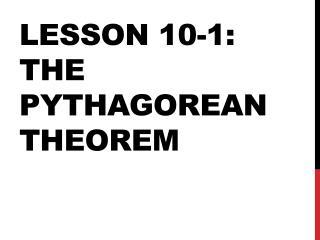 Lesson 10-1: The Pythagorean Theorem