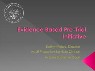 Evidence Based Pre-Trial Initiative