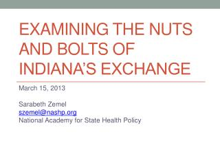 EXAMINING THE NUTS AND BOLTS OF INDIANA�S EXCHANGE