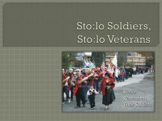 Sto:lo  Soldiers,  Sto:lo  Veterans
