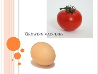 Growing vaccines