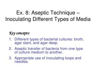 Ex.  8 :  Aseptic Technique – Inoculating Different Types of Media