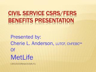Civil Service CSRS/FERS Benefits Presentation