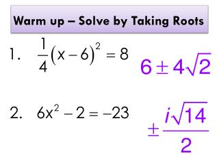Warm up – Solve by Taking Roots