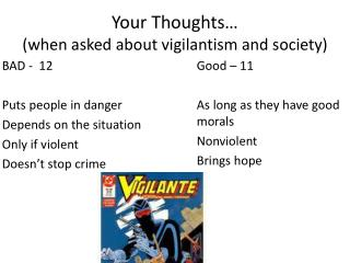 Your Thoughts… (when asked about vigilantism and society)