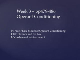 Week 3 – pp479-486 Operant Conditioning