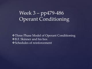 Week 3 � pp479-486 Operant Conditioning