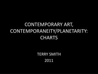 CONTEMPORARY ART, CONTEMPORANEITY /PLANETARITY: CHARTS