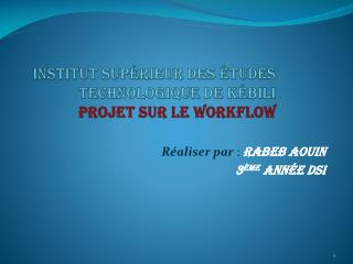 Institut supérieur des études technologique de  Kébili Projet  sur le  WorkFlow