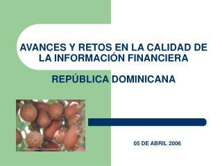 AVANCES Y RETOS EN LA CALIDAD DE LA INFORMACI N FINANCIERA  REP BLICA DOMINICANA