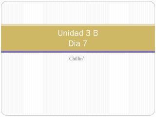 Unidad  3 B Dia  7