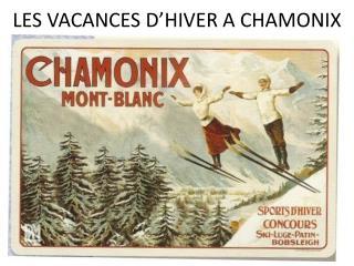 LES VACANCES D'HIVER A CHAMONIX