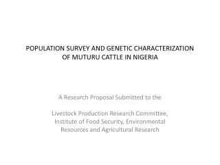 POPULATION SURVEY AND GENETIC CHARACTERIZATION  OF MUTURU CATTLE IN NIGERIA