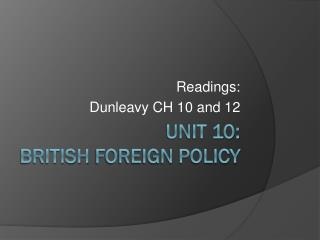 UNIT 10: British  Foreign Policy