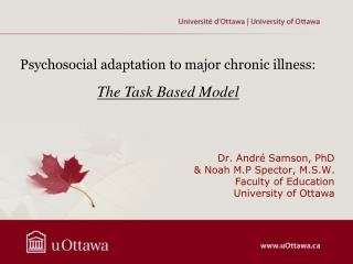 Dr. André  Samson, PhD & Noah M.P Spector, M.S.W.  Faculty of Education  University of Ottawa