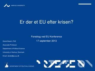 Er der et EU efter krisen? Foredrag ved EU Konference 17 september  2013