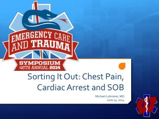 Sorting It Out: Chest Pain, Cardiac Arrest and SOB